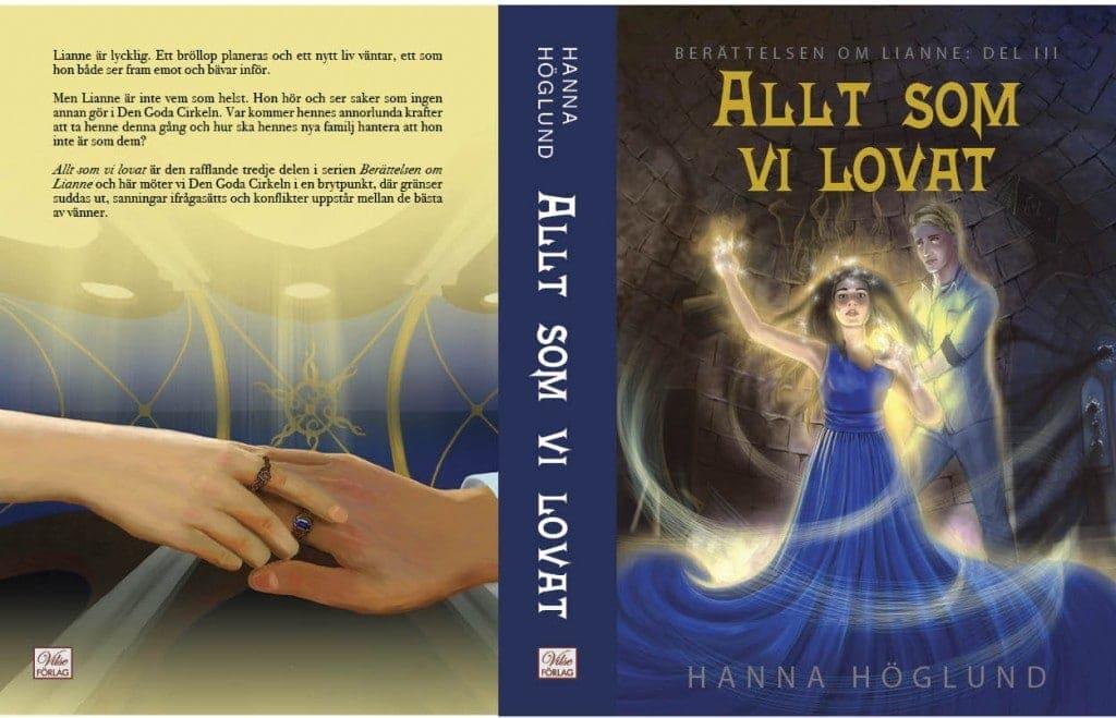 """Omslaget till nya ungdomsboken """"Allt som vi lovat"""" som smygsläpps under Bokmässan. Del tre i serien """"Berättelsen om Lianne."""""""